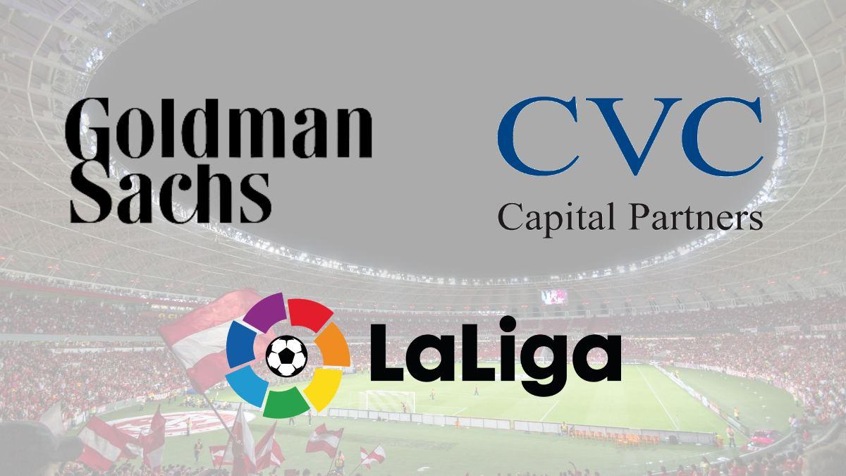 Goldman Sachs to fund CVC Capital Partners' equity deal with La Liga